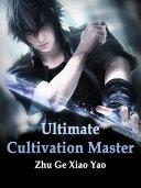 Ultimate Cultivation Master Pdf/ePub eBook