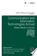 Communication and Information Technologies Annual  : [New] Media Cultures