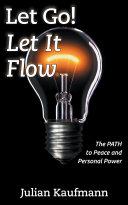 Let Go Let It Flow