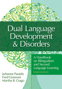 Dual Language Development   Disorders  A Handbook on Bilingualism and Second Language Learning