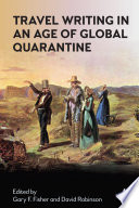 Travel Writing in an Age of Global Quarantine Book PDF