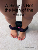 A Sissy Is Not the Man of the House