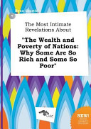 The Most Intimate Revelations about the Wealth and Poverty of Nations