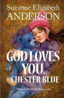God Loves You. ~Chester Blue Book Cover