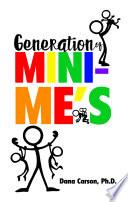 Generation of Mini Me s