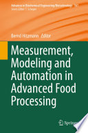 Measurement  Modeling and Automation in Advanced Food Processing