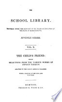 The Child s Friend  Being Selections from the Various Works of Berquin Book PDF