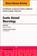 Exotic Animal Neurology An Issue Of Veterinary Clinics Of North America Exotic Animal Practice