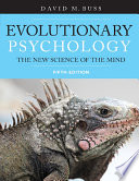 """Evolutionary Psychology: The New Science of the Mind"" by David Buss"