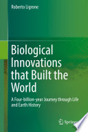 Biological Innovations that Built the World