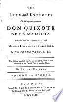 The Life and Exploits of the Ingenious Gentleman Don Quixote de la Mancha  Translated from the Original Spanish of Miguel Cervantes de Saavedra  By Charles Jarvis Esq