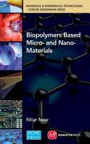 Biopolymers Based Micro  And Nano Materials