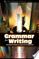 Grammar For Writing Understanding The Mechanics Of Grammar And How Language Works Book PDF
