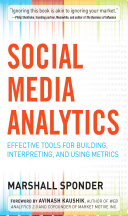 Social Media Analytics  Effective Tools for Building  Interpreting  and Using Metrics Book