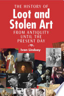 The History of Loot and Stolen Art Book