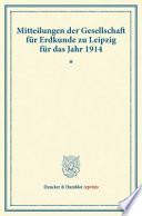 Mitteilungen Der Gesellschaft Fur Erdkunde Zu Leipzig Fur Das Jahr 1914