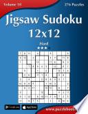 Jigsaw Sudoku 12x12 Hard Volume 18 276 Puzzles