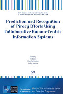 Prediction and Recognition of Piracy Efforts Using Collaborative Human Centric Information Systems
