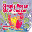The Simple Little Vegan Slow Cooker Book
