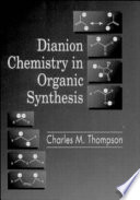 Dianion Chemistry In Organic Synthesis Book PDF