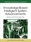 Knowledge Based Intelligent System Advancements  Systemic and Cybernetic Approaches