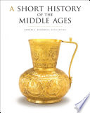 A Short History of the Middle Ages  Fifth Edition