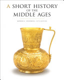 A Short History of the Middle Ages  Fifth Edition Book