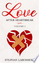 """Love After Heartbreak"" by Stephan Labossiere, Stephan Speaks"