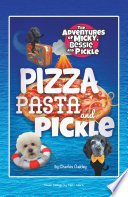Pizza, Pasta, and Pickle