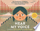 link to Hear my voice : the testimonies of children detained at the southern border of the United States in the TCC library catalog