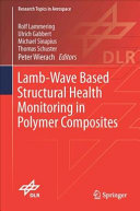 Lamb Wave Based Structural Health Monitoring in Polymer Composites