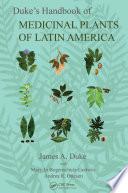 Duke s Handbook of Medicinal Plants of Latin America