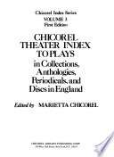 Chicorel Theater Index to Plays in Anthologies, Periodicals, Discs, and Tapes