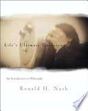 """""""Life's Ultimate Questions: An Introduction to Philosophy: An Introduction to Philosophy"""" by Ronald H. Nash"""