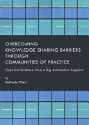 Overcoming Knowledge Sharing Barriers Through Communities of Practice