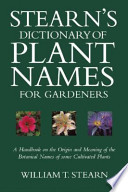 Stearn's Dictionary of Plant Names for Gardeners