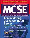 Mcse Administering Exchange 2000 Server Study Guide Exam 70 224