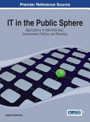 IT in the Public Sphere  Applications in Administration  Government  Politics  and Planning