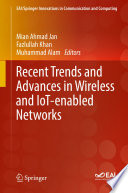 Recent Trends and Advances in Wireless and IoT enabled Networks