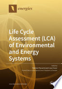 Life Cycle Assessment  LCA  of Environmental and Energy Systems