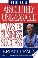 The 100 Absolutely Unbreakable Laws of Business Success Book