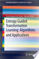 Entropy Guided Transformation Learning  Algorithms and Applications