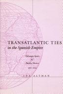 Transatlantic Ties in the Spanish Empire