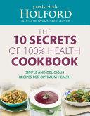 The 10 Secrets Of 100  Health Cookbook