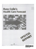 Russ Coile s Health Care Forecast