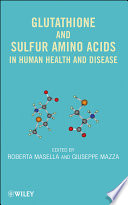 Glutathione and Sulfur Amino Acids in Human Health and Disease Book