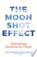 The Moonshot Effect Book