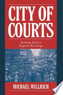 City of Courts  : Socializing Justice in Progressive Era Chicago