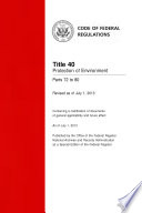 Title 40 Protection of Environment Parts 72 to 80  Revised as of July 1  2013