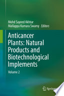 Anticancer Plants  Natural Products and Biotechnological Implements